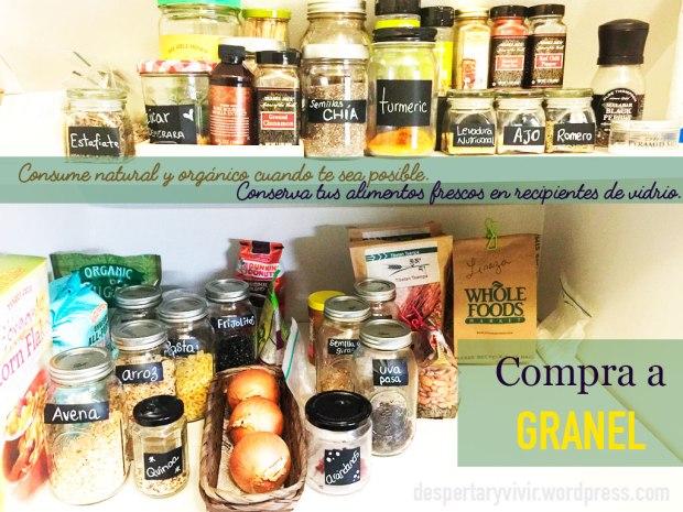 Consejos para una alacena natural y económica: compra a granel, conserva en frascos de vidrio. Opta por lo orgánico.